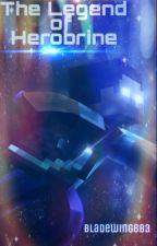 The Legend of Herobrine by Bladewing683