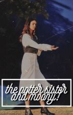 Potters Schwester und Moony by StoryxOfMyLife
