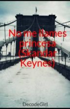 No me llames princesa (Skandar Keynes) by DecodeGirl