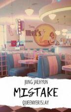 Jaehyun · Mistake · by Cutie_Winwin
