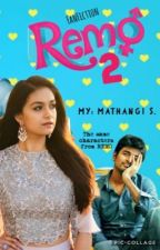 Remo 2 (sivakarthikeyan & keerthy)(COMPLETED) by mathu_writes