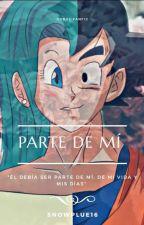 parte de mi [Goku X Bulma] by snowplue16