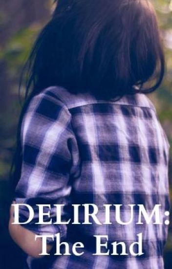 Delirium: The End