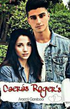 Caerás Roger's  by Hope9815