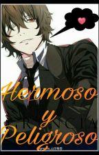 Hermoso y Peligroso. [Dazai Y Tu.] by LizzyBangtan