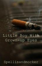The Little Boy With Grown-Up Eyes by Spellisandmocker