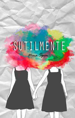 Sutilmente by NinaSpim