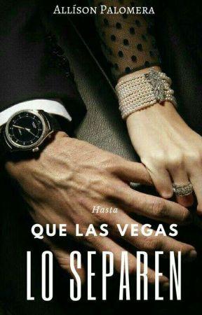hasta que Las Vegas los separen (wattys2019) by Palomera_allison