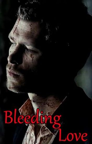 Bleeding Love - A Klaus Mikaeleson Story