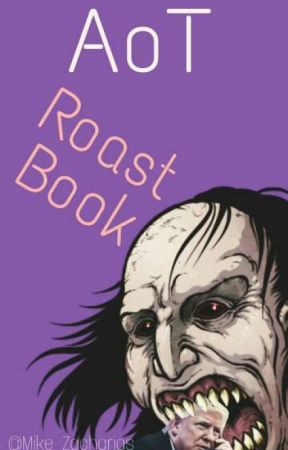 AoT Roast Book by Mike_Zacharias