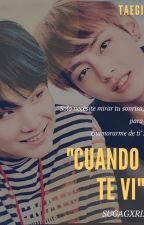 """""""Cuando te vi """" ↪Taegi by Sugagxrl"""