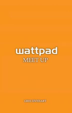 Wattpad Meet Up [Humor/Fiction] by grei_zivheart