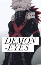 Demon Eyes (Bakugou Katsuki x Reader) by Eucliffe_Dragneel