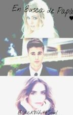 En Busca de Papá |2° Trilogia Buscando Terminada||Justin Bieber| by _licor