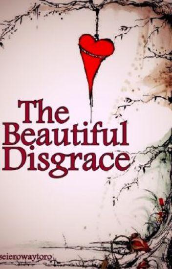 The Beautiful Disgrace