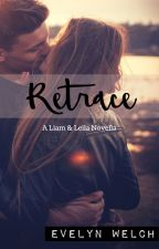 Retrace (A Liam and Leila Novella) by eVwelch