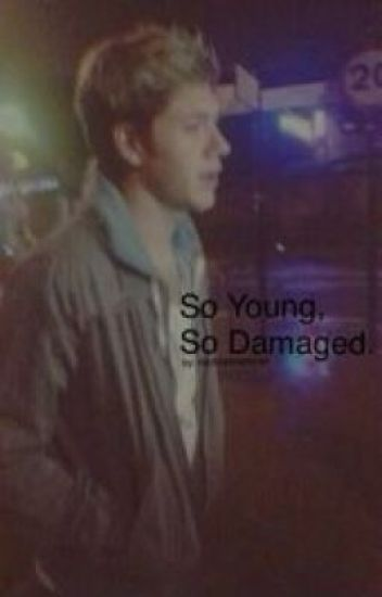 So Young, So Damaged
