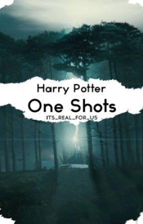 Harry Potter One Shots by Its_real_for_us
