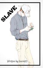 Slave [Oh Sehun] by leevin93