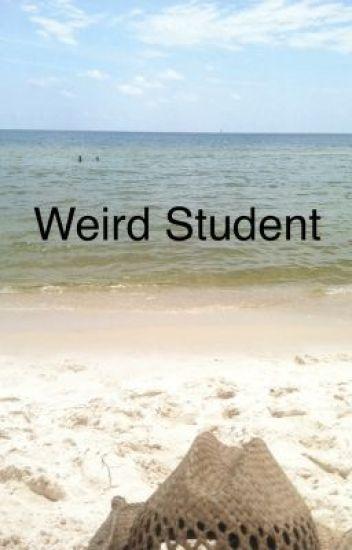 Weird Student