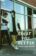 Treat You Better • Skate and Derek by ourmgcon