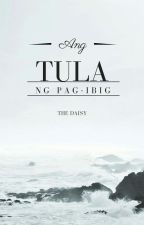Ang Tula Ng Pag-ibig (Tagalog And English Compilation) ONGOING~ by chrysantimum_