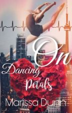 Dancing on petals {Rewriting} by love_is_all_we_got_