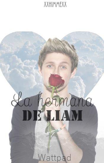 La hermana de Liam |Niall Horan| TERMINADA.(EDITANDO)