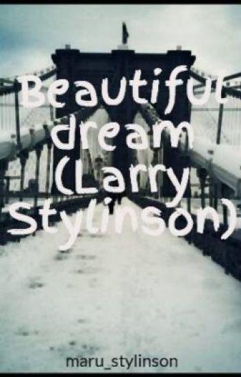 Beautiful dream (Larry Stylinson)