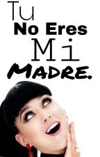 ¡Tu No Eres Mi Madre! -Katy Perry- by _--Alone--_