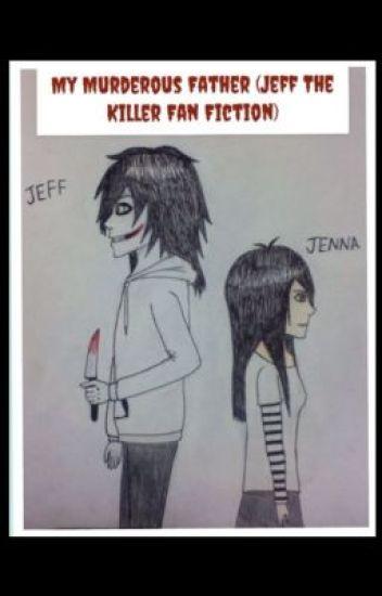 My Murderous Father  (Jeff The Killer Fan Fiction)