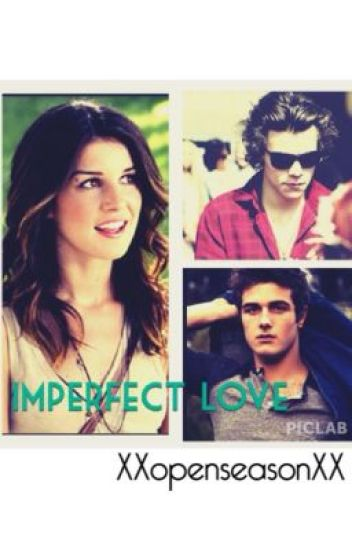 Imperfect Love (a harry styles fanfiction)