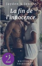 Jayden et Jennie : La Fin de l'innocence Tome 2 by theroom237