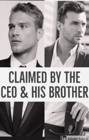 Claimed by the CEO & His Brother by roccsp