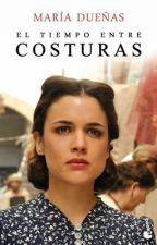 El Tiempo Entre Costuras-María Dueñas. by VeroniMolins