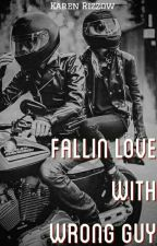 Fallin Love With Wrong Guy by QueenDevil201