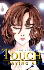 Touch by JaxCreation