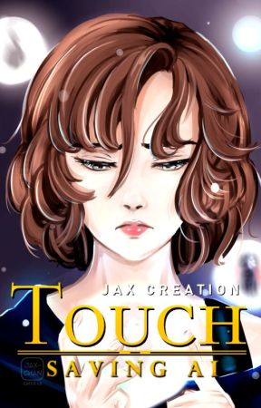 Touch: Saving Ai ✔ by JaxCreation
