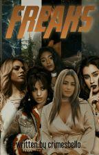 Freaks (Fifth Harmony AU) by crimesbello