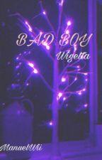 BAD BOY (Wigetta)  by Manuelwii