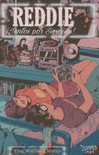REDDIE                                                        Juntos Por Siempre by Finn_Wolfhard_Mexico