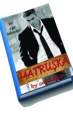 MATRUŞKA (Tamamlandı) by cokdeger