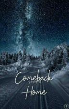 Comeback Home by babycrayon15