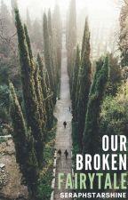 Our Broken Fairytale (Frerard) by SeraphStarshine