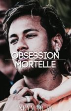 Obsession Mortelle - Neymar JR  by byxeniaa