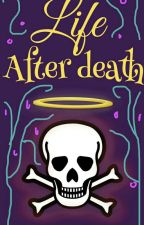 Life After Death by scruffymmm