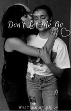 don't let me go ➳ malani  by -burningfIame