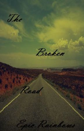 The Broken Road by EpicRainbows