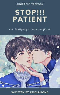 《Shortfic》[VKook] Bệnh nhân Kim TaeHyung, đứng lại!