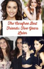 The Carefree Best Friends: 5 Years Later by ilovesidshra